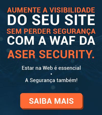 Conheça o WAF da Aser